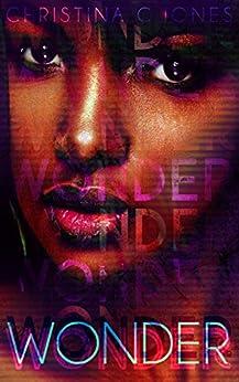 Wonder by [Christina C. Jones]