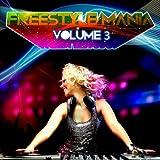 Freestyle Mania Volume 3 (Digitally Remastered)