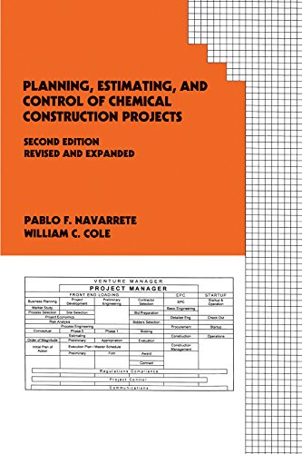 Planning, Estimating, and Control of Chemical Construction Projects (Cost Engineering Book 29)