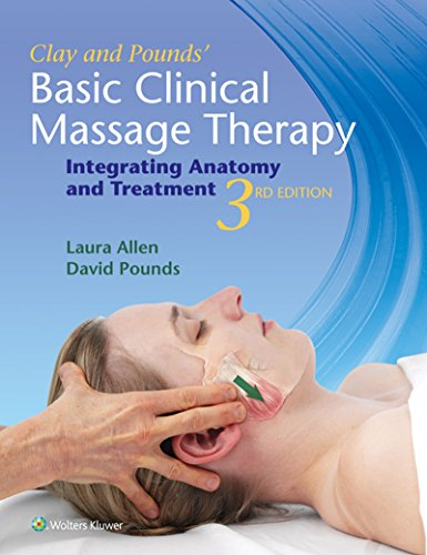 Clay & Pounds' Basic Clinical Massage Therapy: Integrating Anatomy and Treatment (English Edition)