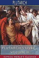 Plutarch's Lives - Volume II (Esprios Classics)