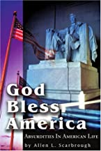 God Bless America: Absurdities in American Life