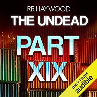 The Undead: Part 19                   By:                                                                                                                                 R. R. Haywood                               Narrated by:                                                                                                                                 Joe Jameson                      Length: 11 hrs and 29 mins     110 ratings     Overall 4.4