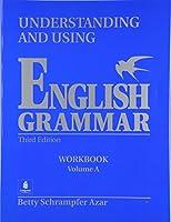 Understanding and Using English Grammar: Workbook A