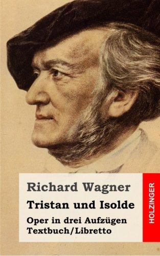 Tristan und Isolde: Oper in drei Aufzügen. Textbuch – Libretto