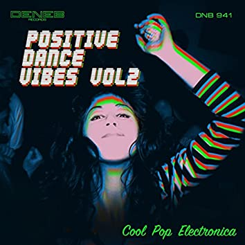 Positive Dance Vibes, Vol. 2