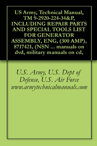 US Army, Technical Manual, TM 9-2920-224-34&P, INCLUDING REPAIR PARTS AND SPECIAL TOOLS LIST FOR GEN