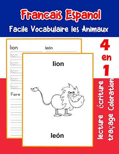 Francais Espanol Facile Vocabulaire les Animaux: De base Français Espanol fiche de vocabulaire pour les enfants a1 a2 b1 b2 c1 c2 ce1 ce2 cm1 cm2: 6 ... animaux pour decrire une image en francais)