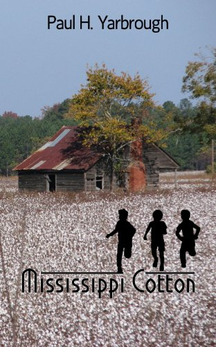Mississippi Cotton : A Southern Novel by [Paul H. Yarbrough]