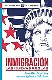 Inmigración: Las nuevas reglas. Guía sobre ciudadanía e inmigración (Guía Informativa De Univision)