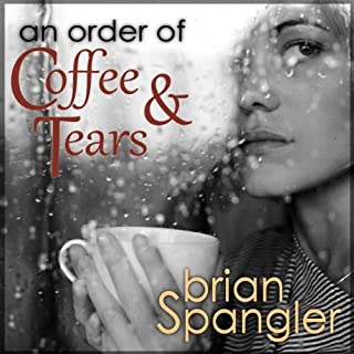 An Order of Coffee and Tears                   By:                                                                                                                                 Brian Spangler                               Narrated by:                                                                                                                                 Shannon McManus                      Length: 6 hrs and 7 mins     22 ratings     Overall 3.8