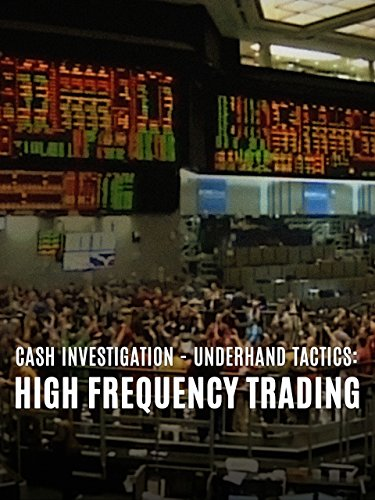 Cash Investigation: High Frequency Trading