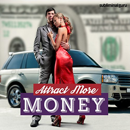 Attract More Money - Subliminal Messages audiobook cover art