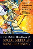The Oxford Handbook of Social Media and Music Learning (Oxford Handbooks)