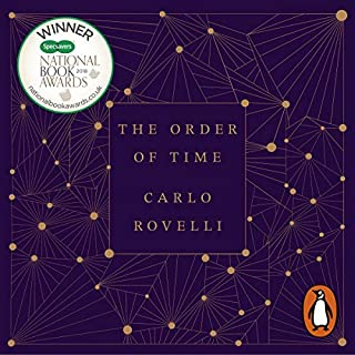 The Order of Time                   By:                                                                                                                                 Carlo Rovelli                               Narrated by:                                                                                                                                 Benedict Cumberbatch                      Length: 4 hrs and 18 mins     63 ratings     Overall 4.7
