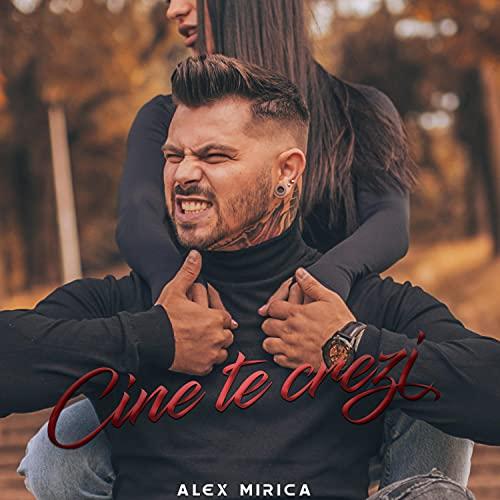 Alex Mirica (Cine Te Crezi)