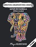 Libro para colorear para adultos   Safari de Mandala   África salvaje: 30 animales africanos   Libro para colorear con mandalas de animales para ... estrés y promover la creatividad (Volumen 1)