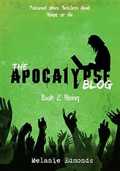 The Apocalypse Blog Book 2: Rising by [Melanie Edmonds]