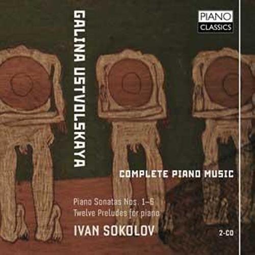 Ustvolskaya; Complete Piano Music