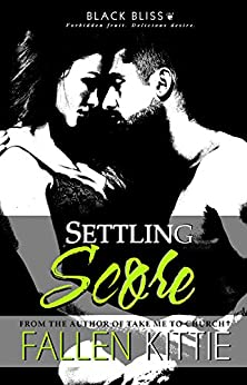 Settling Score (Black Bliss Book 7) by [Fallen Kittie]