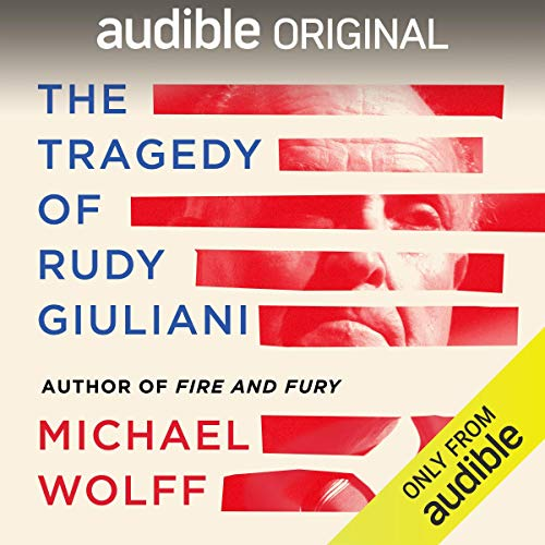 The Tragedy of Rudy Giuliani cover art