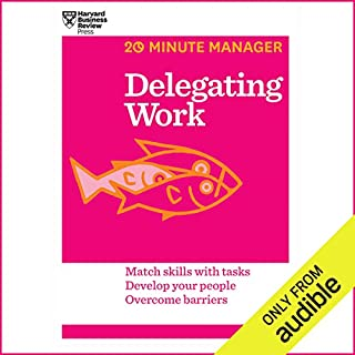 Delegating Work                   By:                                                                                                                                 Harvard Business Review                               Narrated by:                                                                                                                                 James Edward Thomas                      Length: 1 hr and 1 min     44 ratings     Overall 3.9