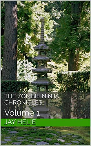 The Zombie Ninja Chronicles: Volume 1 (English Edition)