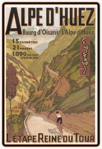 Alpe d Huez Etape Reine du Tour Radrennfahrer in Tal Blechschild Metallschild Schild gewölbt Metal Tin Sign 20 x 30 cm