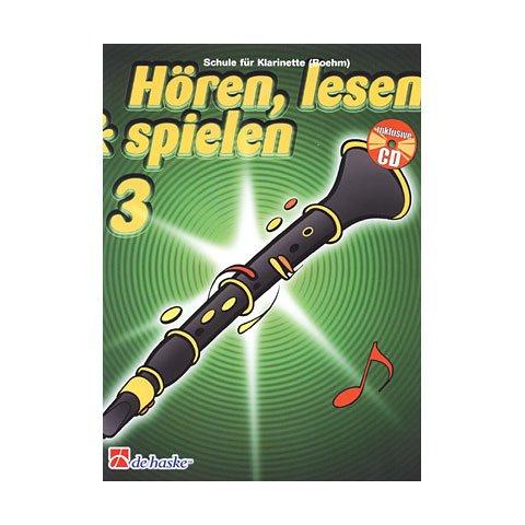 Hören, lesen & spielen - Die Klarinettenschule, Band 3 - mit CD - für Boehm-Klarinetten ISBN: 9789043114196