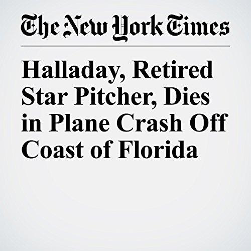 Halladay, Retired Star Pitcher, Dies in Plane Crash Off Coast of Florida copertina