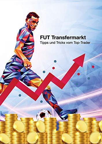 FUT Transfermarkt: Tipps und Tricks vom Top-Trader