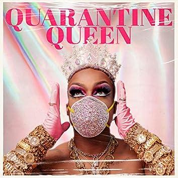 Quarantine Queen