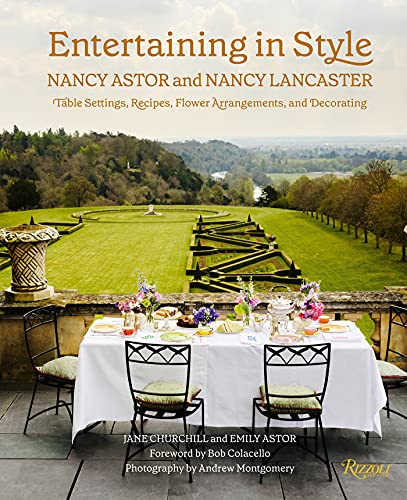 Compare Textbook Prices for Entertaining in Style: Nancy Astor and Nancy Lancaster: Table Settings, Recipes, Flower Arrangements, and Decorating  ISBN 9780847871445 by Churchill, Jane,Astor, Emily,Montgomery, Andrew,Colacello, Bob