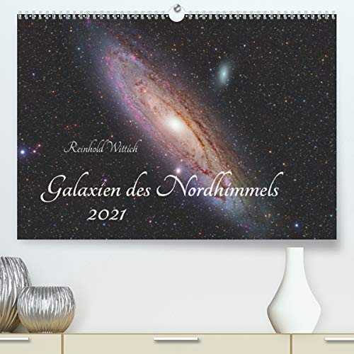 Galaxien des Nordhimmels (hochwertiger DIN A2 Wandkalender 2021, Kunstdruck in Hochglanz)