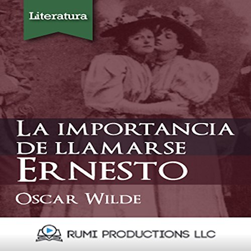 La Importancia de Llamarse Ernesto [The Importance of Being Earnest] audiobook cover art
