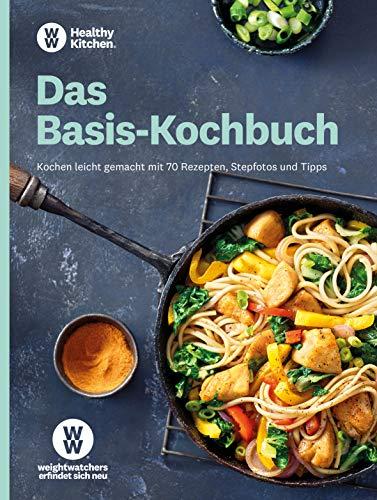 WW - Das Basis-Kochbuch: Kochen leicht gemacht mit 70 Rezepten, Stepfotos und vielen Tipps und Tricks zu einer gesünderen Ernährung