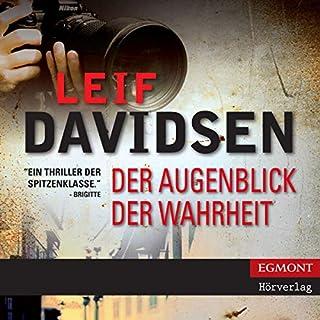 Der Augenblick der Wahrheit                   Autor:                                                                                                                                 Leif Davidsen                               Sprecher:                                                                                                                                 Samy Andersen                      Spieldauer: 12 Std. und 56 Min.     17 Bewertungen     Gesamt 3,7