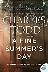 Books Set in Yorkshire: A Fine Summer's Day by Charles Todd. yorkshire books, yorkshire novels, yorkshire literature, yorkshire fiction, yorkshire authors, best books set in yorkshire, popular books set in yorkshire, books about yorkshire, yorkshire reading challenge, yorkshire reading list, york books, leeds books, bradford books, yorkshire packing list, yorkshire travel, yorkshire history, yorkshire travel books, yorkshire books to read, books to read before going to yorkshire, novels set in yorkshire, books to read about yorkshire