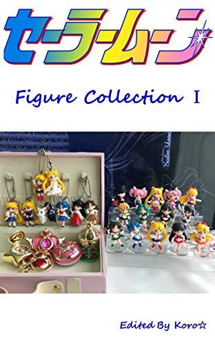 Sailor moon figure collection 1 ichi (Koro Japan) (Japanese Edition)