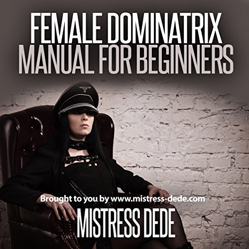 Female Dominatrix Manual for Beginners audiobook cover art
