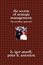 The Secrets of Strategic Management:: The Ansoffian Approach