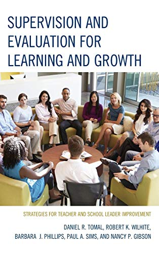 Supervision and Evaluation for Learning and Growth: Strategies for Teacher and School Leader Improvement (The Concordia University Leadership Series) -  Tomal, Daniel R., Teacher's Edition, Hardcover