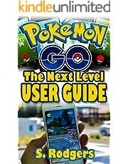 Pokemon Go: Pokemon Go The Next Level Guide (Pokemon Go Guide, Pokemon Go for Kindle, Pokemon Go Tips, Pokemon Go The Ultimate Guide Book 1)