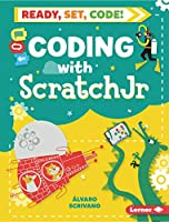 Coding With Scratch Jr (Ready, Set, Code!)