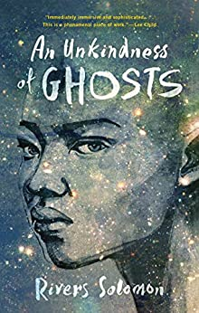 An Unkindness of Ghosts by [Rivers Solomon]