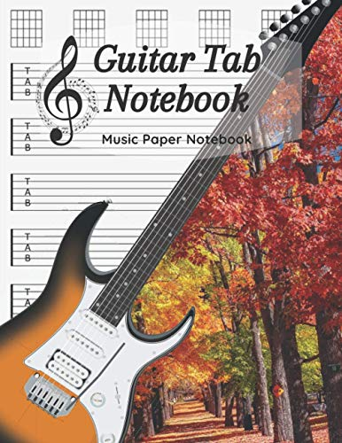 Guitar Tab Notebook: Music Paper Notebook, Blank Guitar Tablature Music Note / 120 Pages / 8.5 x 11 / Autumn Notebook N7