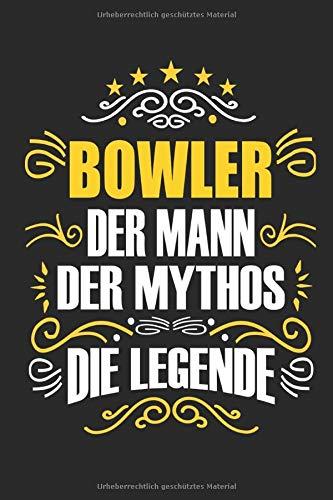 Bowler Der Mann Der Mythos Die Legende: Notizbuch, Geschenk Buch mit 110 linierten Seiten