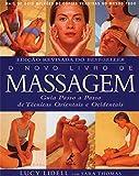 O novo livro de massagem: Guia passo a passo de técnicas orientais e ocidentais