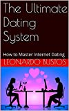 The Ultimate Dating System: How to Master Internet Dating (English Edition)