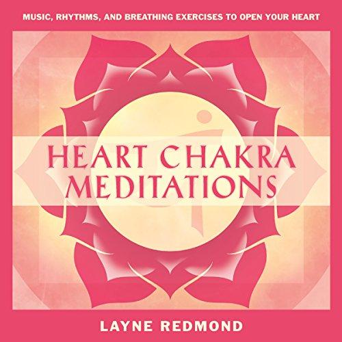 Heart Chakra Meditations audiobook cover art